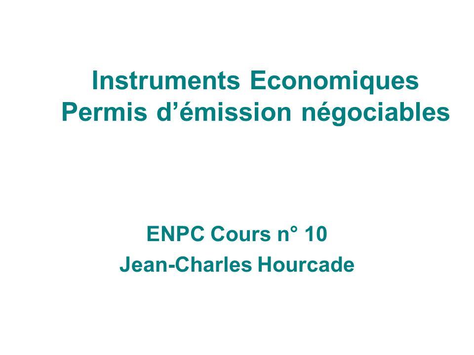 Instruments Economiques Permis démission négociables ENPC Cours n° 10 Jean-Charles Hourcade