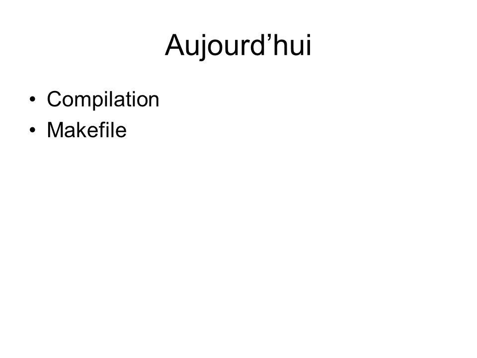 Aujourdhui Compilation Makefile