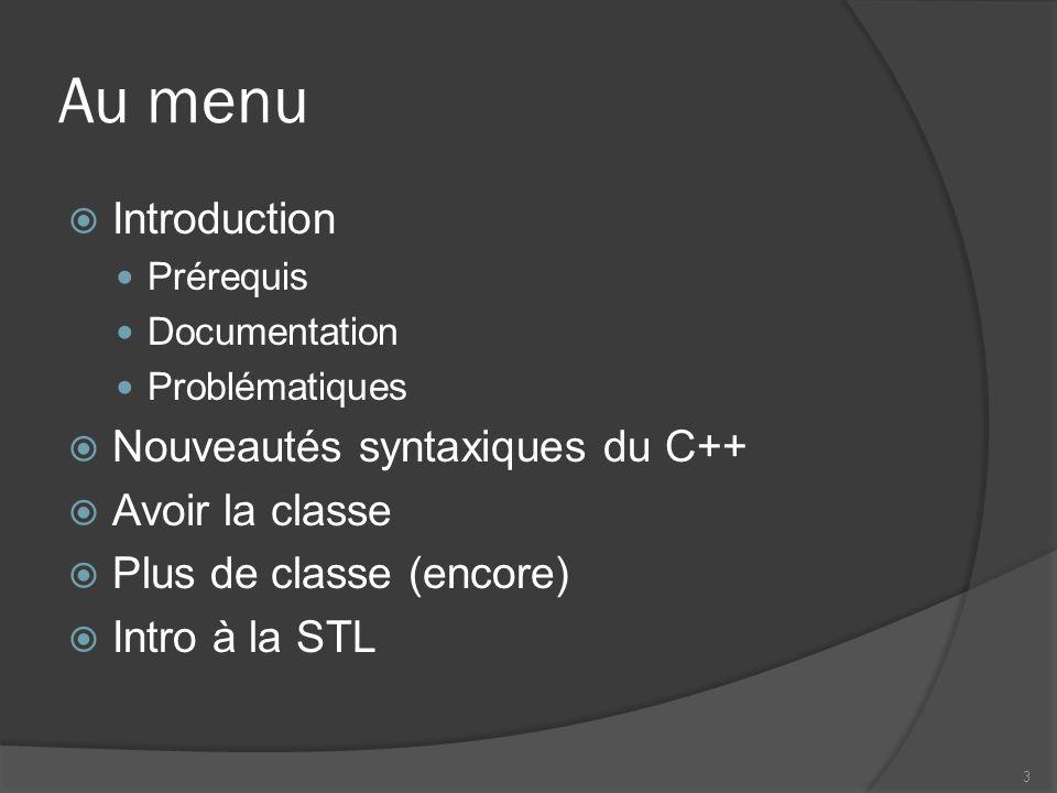 Introduction Langage TRES répandu Performances Portabilité Rigueur … « Extension » du C Ceci nest quun rapide tour dhorizon Ca sapprend par la pratique .