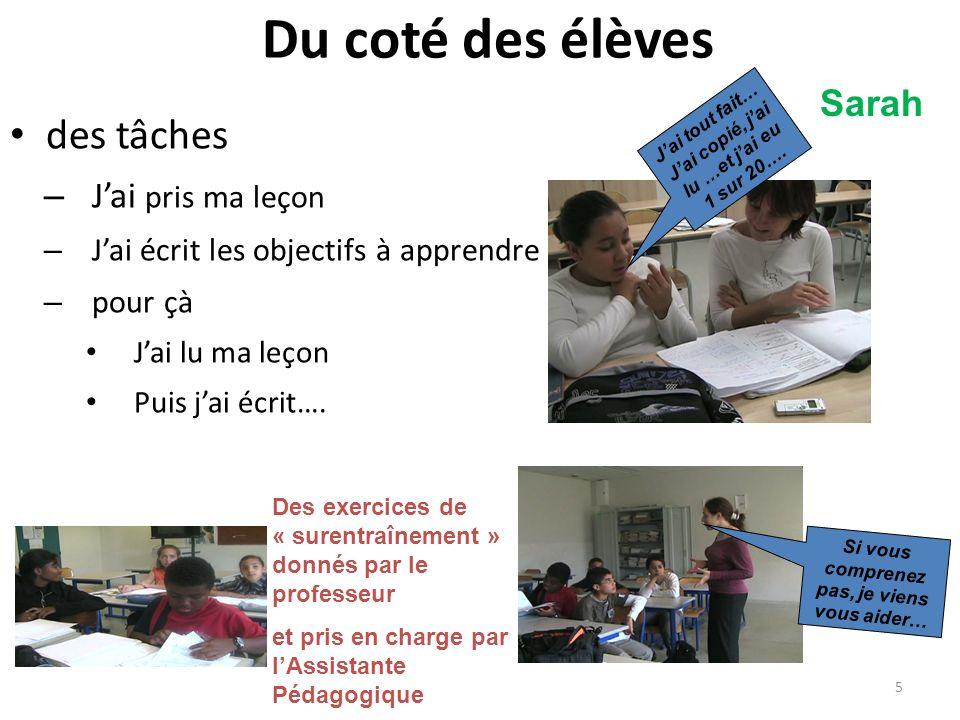 Du coté des élèves des tâches – Jai pris ma leçon – Jai écrit les objectifs à apprendre – pour çà Jai lu ma leçon Puis jai écrit…. 5 Des exercices de