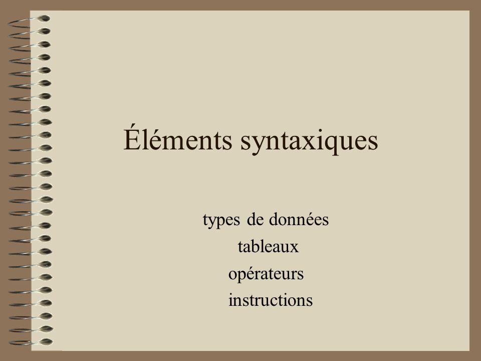 Éléments syntaxiques types de données tableaux opérateurs instructions
