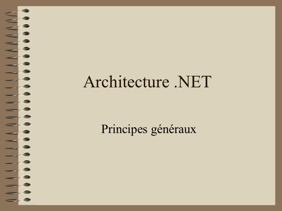 Larchitecture.NET.NET est une couche Windows (collection de DLL) librement distribuable.
