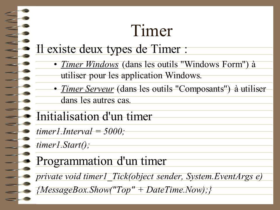 Timer Il existe deux types de Timer : Timer Windows (dans les outils