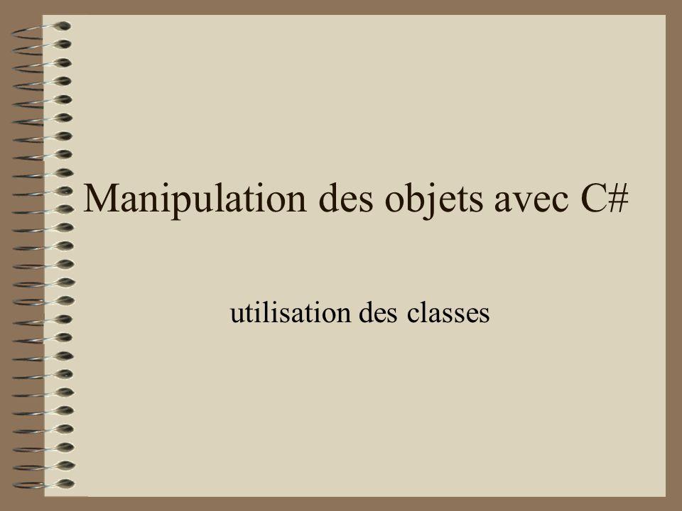 Manipulation des objets avec C# utilisation des classes