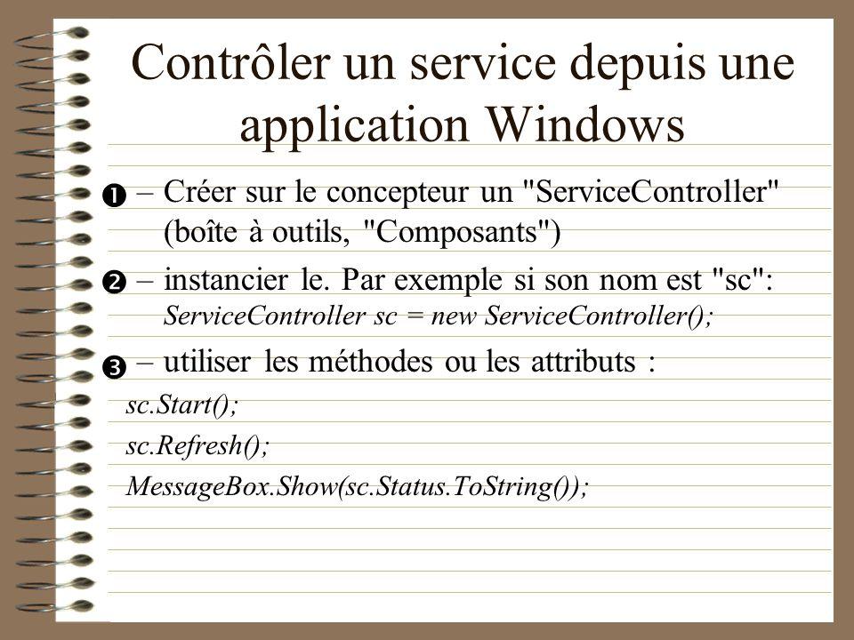 Contrôler un service depuis une application Windows –Créer sur le concepteur un