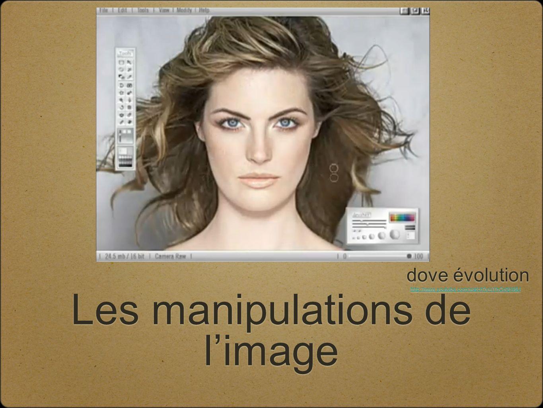 Les manipulations de limage dove évolution http://www.youtube.com/watch v=iYhCn0jf46U