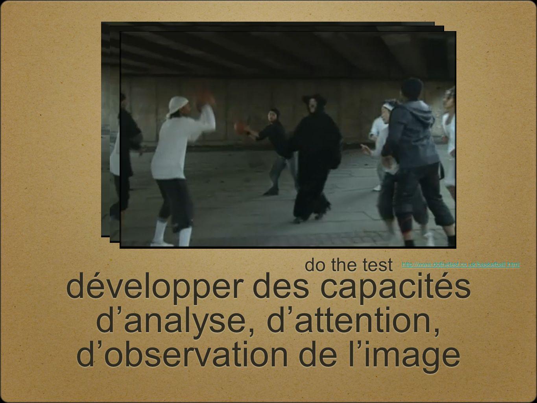 développer des capacités danalyse, dattention, dobservation de limage do the test http://www.dothetest.co.uk/basketball.html