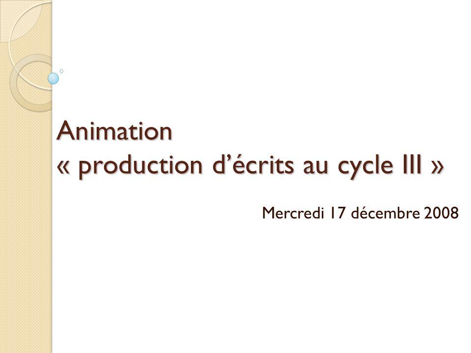 Animation « production décrits au cycle III » Mercredi 17 décembre 2008