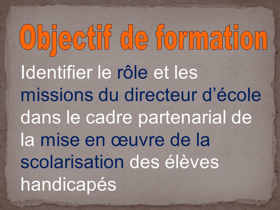 Identifier le rôle et les missions du directeur décole dans le cadre partenarial de la mise en œuvre de la scolarisation des élèves handicapés