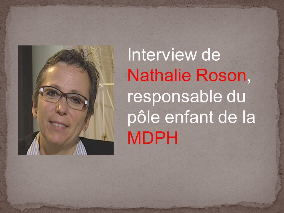 Interview de Nathalie Roson, responsable du pôle enfant de la MDPH