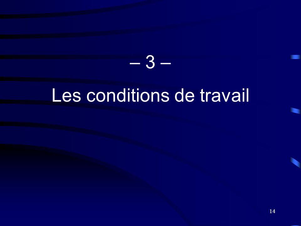 14 – 3 – Les conditions de travail