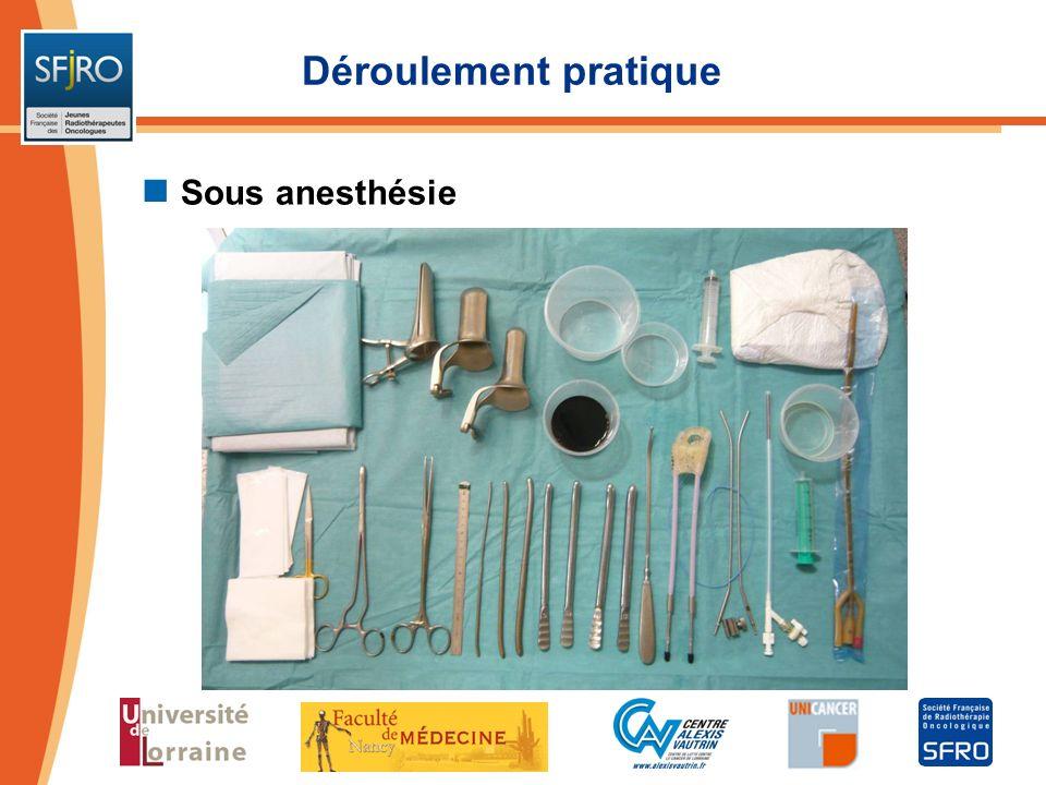 Déroulement pratique Sous anesthésie