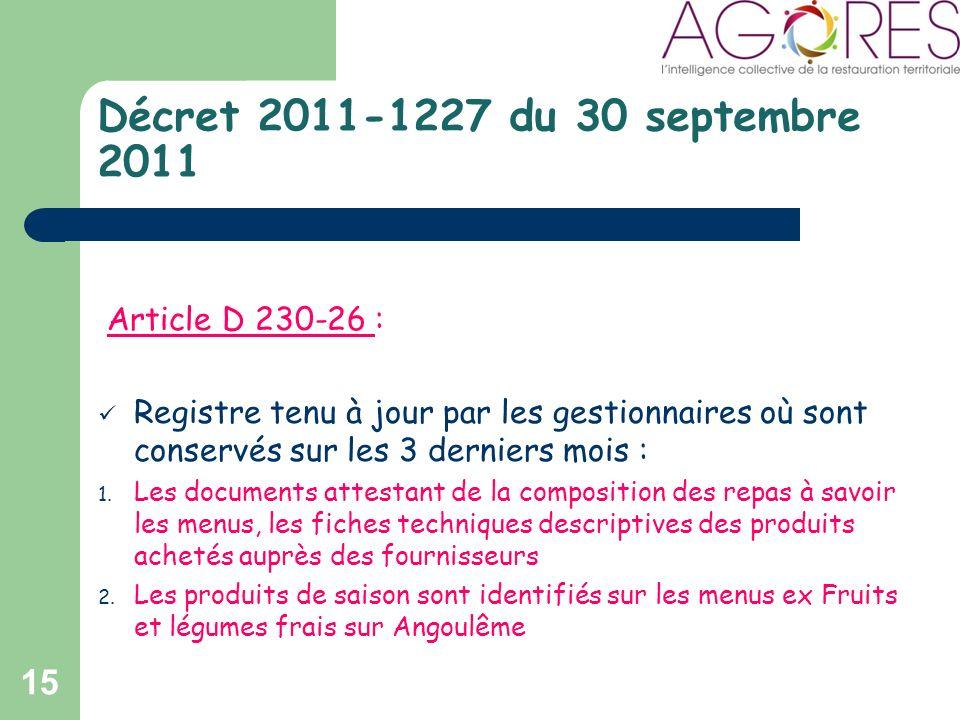 Décret 2011-1227 du 30 septembre 2011 Article D 230-26 : Registre tenu à jour par les gestionnaires où sont conservés sur les 3 derniers mois : 1.