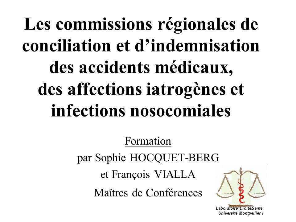 Les commissions régionales de conciliation et dindemnisation des accidents médicaux, des affections iatrogènes et infections nosocomiales Formation pa
