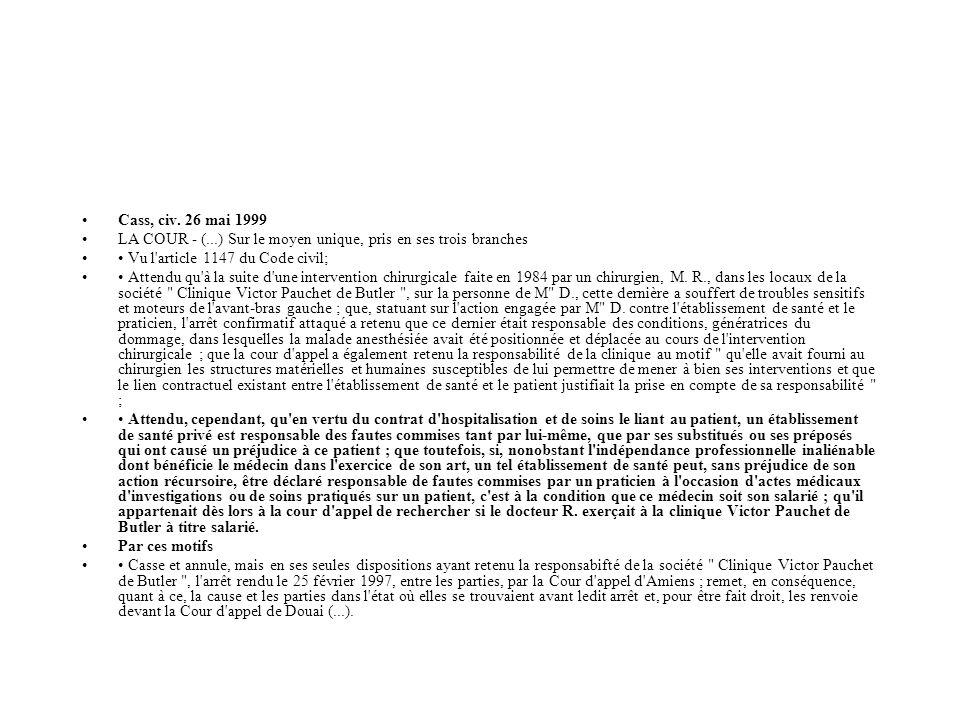 Cass, civ. 26 mai 1999 LA COUR - (...) Sur le moyen unique, pris en ses trois branches Vu l'article 1147 du Code civil; Attendu qu'à la suite d'une in