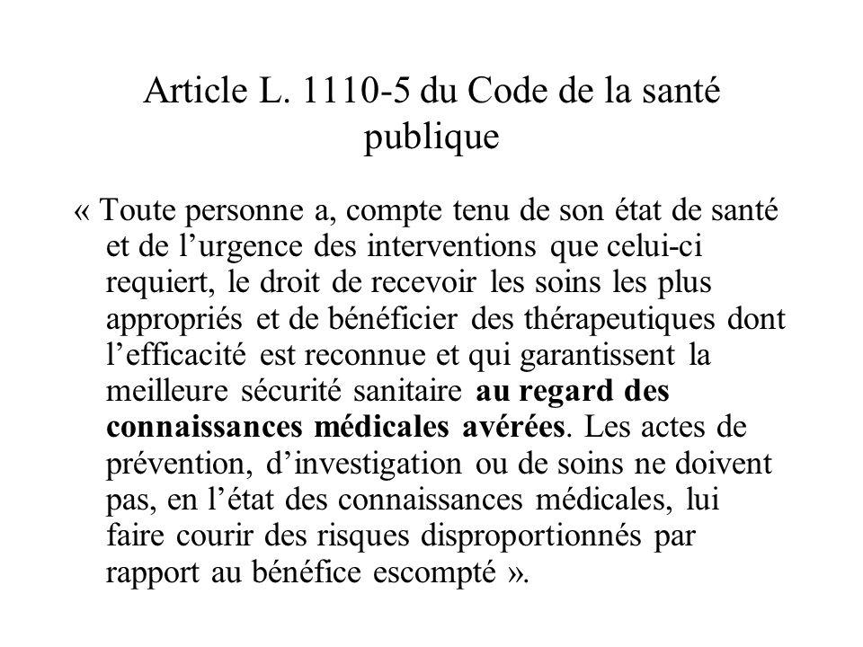 Article L. 1110-5 du Code de la santé publique « Toute personne a, compte tenu de son état de santé et de lurgence des interventions que celui-ci requ