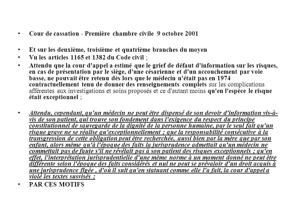 Cour de cassation - Première chambre civile 9 octobre 2001 Et sur les deuxième, troisième et quatrième branches du moyen Vu les articles 1165 et 1382