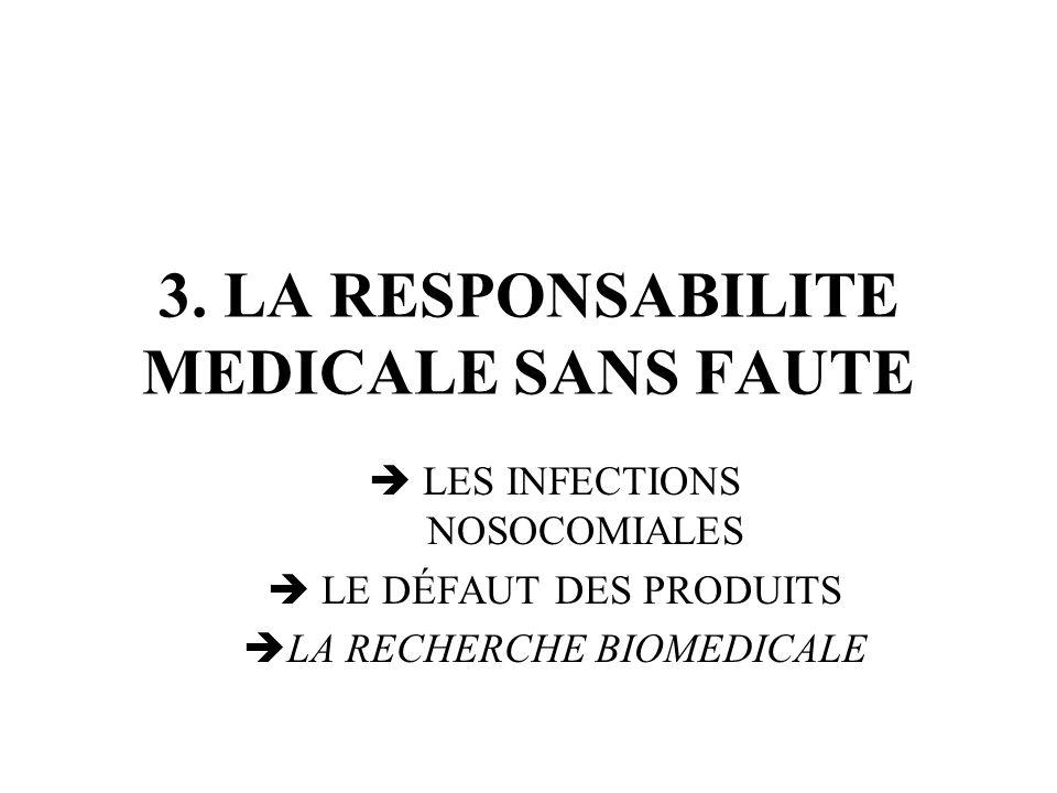 3. LA RESPONSABILITE MEDICALE SANS FAUTE LES INFECTIONS NOSOCOMIALES LE DÉFAUT DES PRODUITS LA RECHERCHE BIOMEDICALE