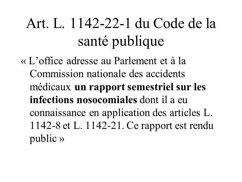 Art. L. 1142-22-1 du Code de la santé publique « Loffice adresse au Parlement et à la Commission nationale des accidents médicaux un rapport semestrie