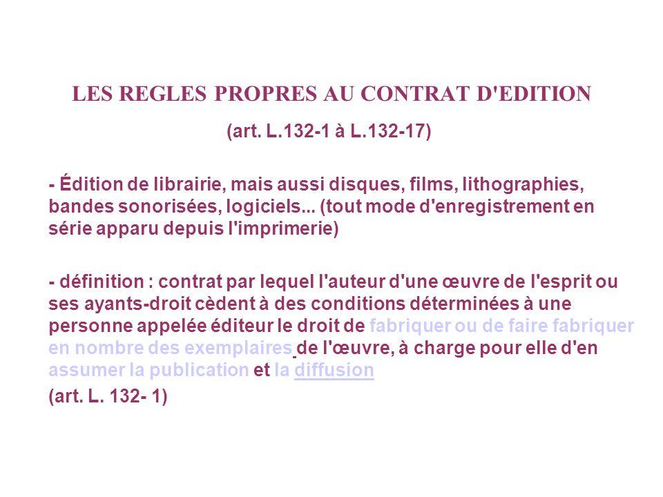 LES REGLES PROPRES AU CONTRAT D EDITION (art.