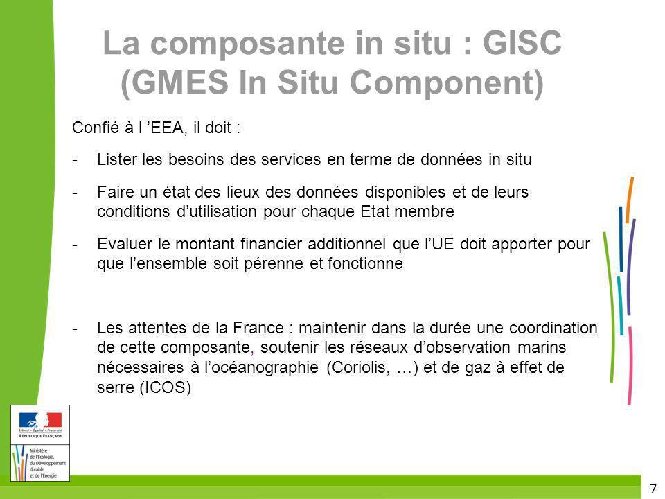 7 La composante in situ : GISC (GMES In Situ Component) Confié à l EEA, il doit : - Lister les besoins des services en terme de données in situ - Fair