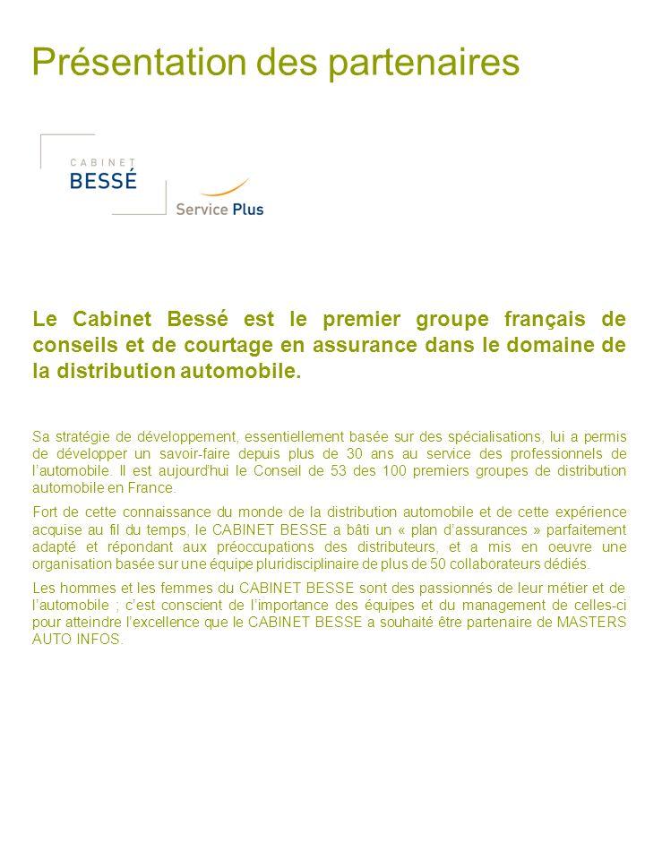 Présentation des partenaires Le Cabinet Bessé est le premier groupe français de conseils et de courtage en assurance dans le domaine de la distributio
