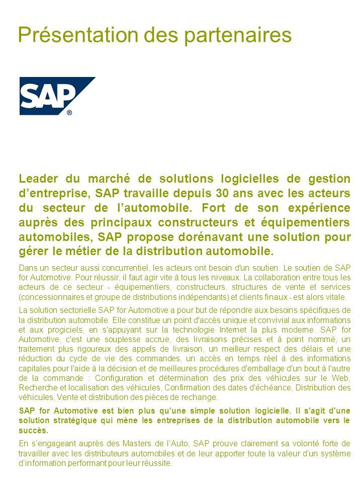 Présentation des partenaires Leader du marché de solutions logicielles de gestion dentreprise, SAP travaille depuis 30 ans avec les acteurs du secteur