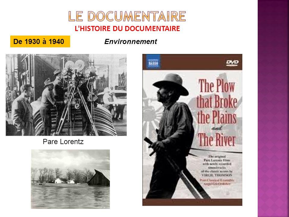 L HISTOIRE DU DOCUMENTAIRE De 1930 à 1940Environnement Pare Lorentz