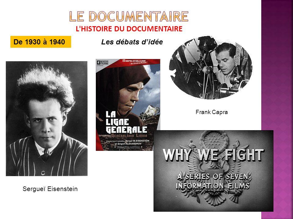 L HISTOIRE DU DOCUMENTAIRE De 1930 à 1940Les débats didée Sergueï Eisenstein Frank Capra