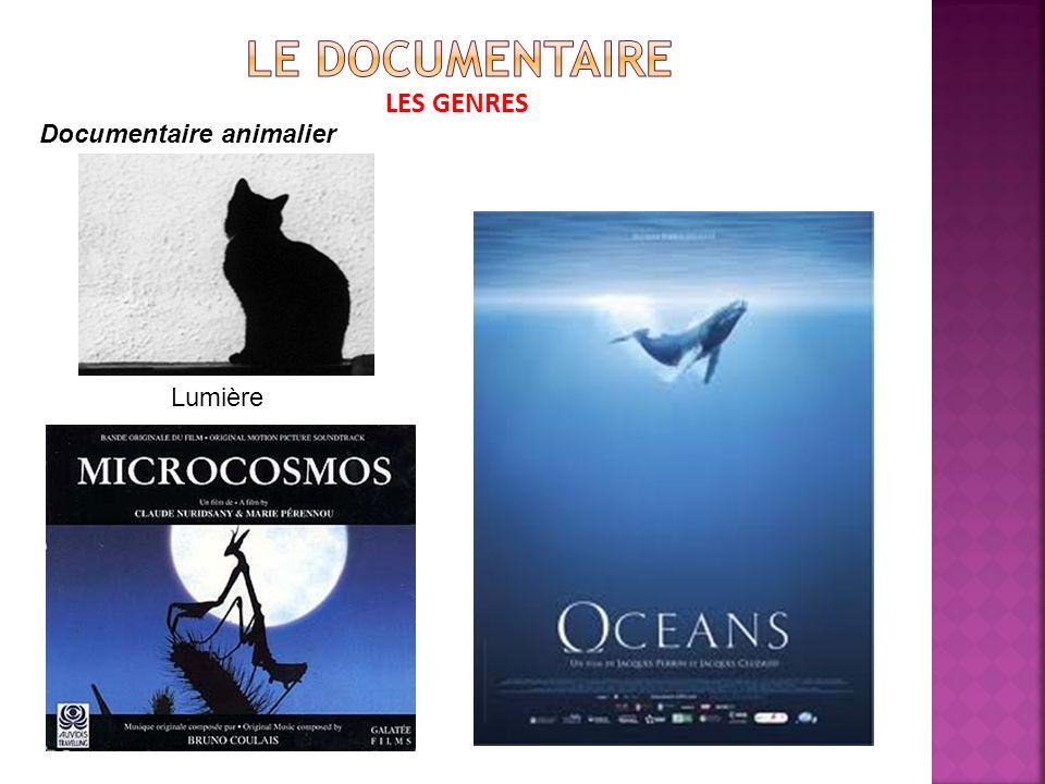 LES GENRES Documentaire animalier Lumière