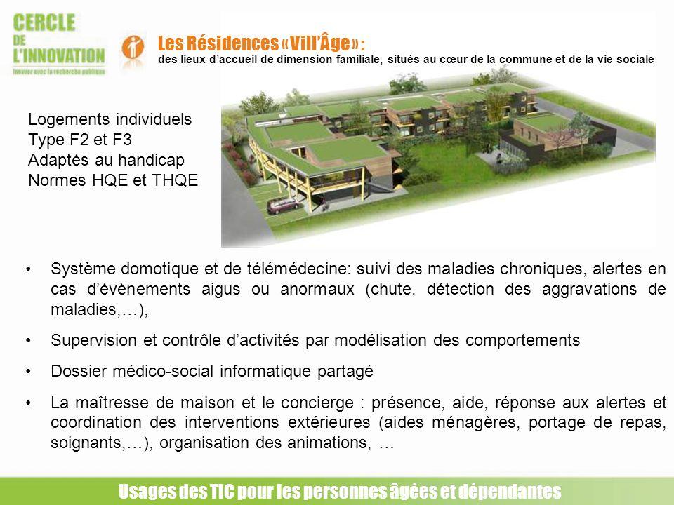 Usages des TIC pour les personnes âgées et dépendantes Les Résidences « VillÂge » : des lieux daccueil de dimension familiale, situés au cœur de la co