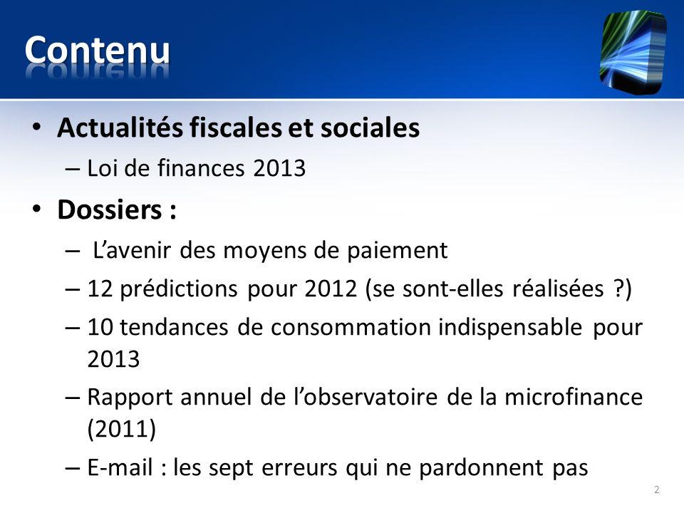Actualités fiscales et sociales – Loi de finances 2013 Dossiers : – Lavenir des moyens de paiement – 12 prédictions pour 2012 (se sont-elles réalisées