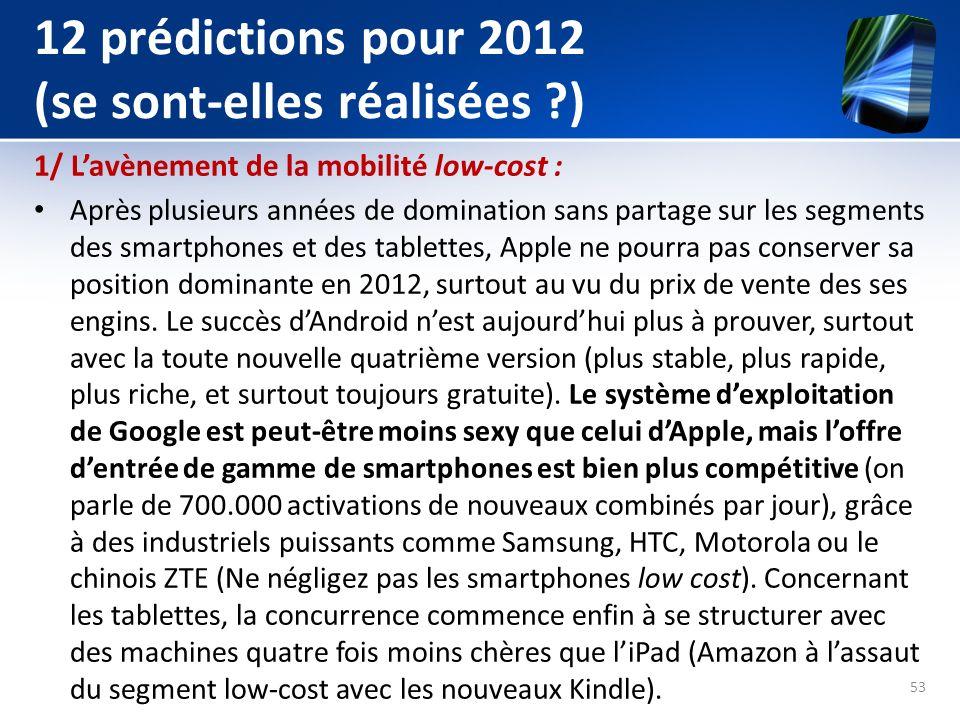 12 prédictions pour 2012 (se sont-elles réalisées ?) 1/ Lavènement de la mobilité low-cost : Après plusieurs années de domination sans partage sur les