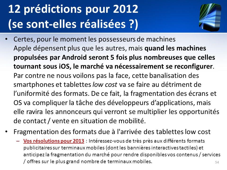 12 prédictions pour 2012 (se sont-elles réalisées ?) Certes, pour le moment les possesseurs de machines Apple dépensent plus que les autres, mais quan