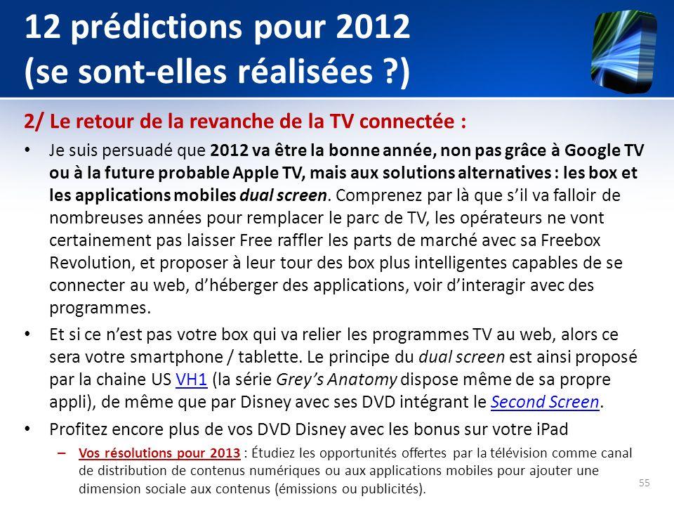 12 prédictions pour 2012 (se sont-elles réalisées ?) 2/ Le retour de la revanche de la TV connectée : Je suis persuadé que 2012 va être la bonne année