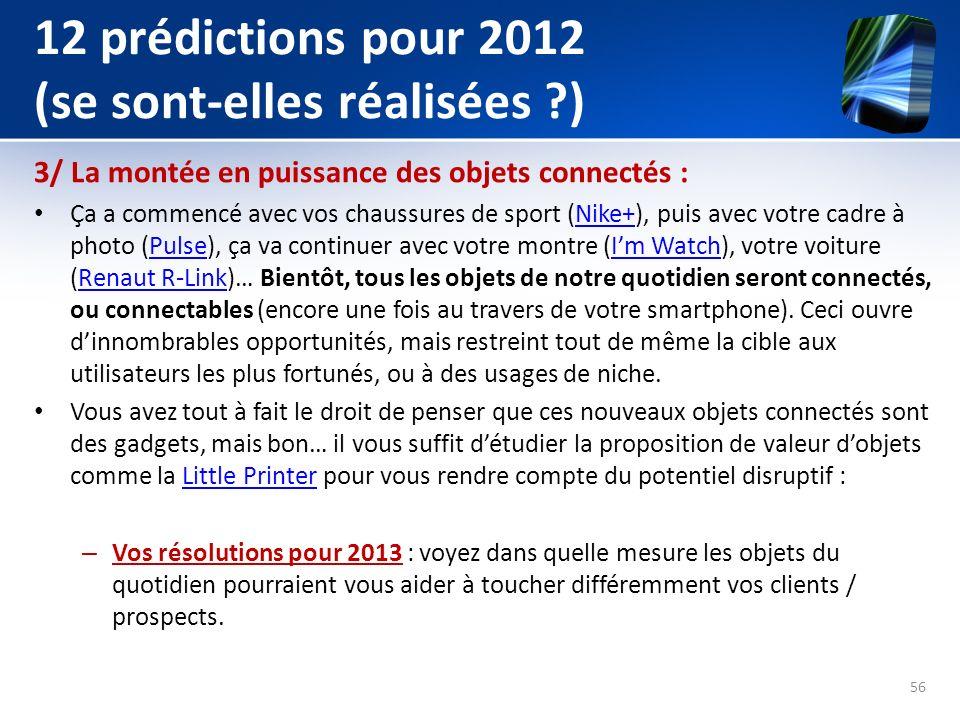 12 prédictions pour 2012 (se sont-elles réalisées ?) 3/ La montée en puissance des objets connectés : Ça a commencé avec vos chaussures de sport (Nike