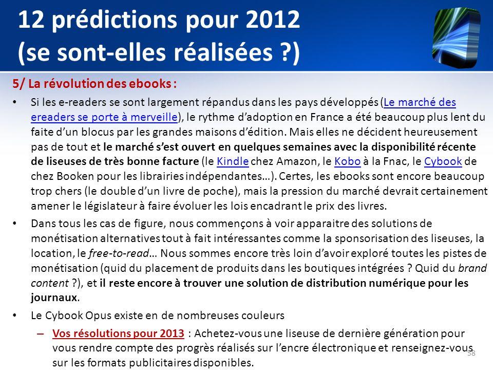 12 prédictions pour 2012 (se sont-elles réalisées ?) 5/ La révolution des ebooks : Si les e-readers se sont largement répandus dans les pays développé