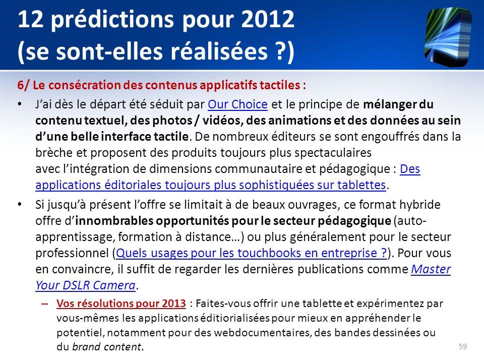 12 prédictions pour 2012 (se sont-elles réalisées ?) 6/ Le consécration des contenus applicatifs tactiles : Jai dès le départ été séduit par Our Choic