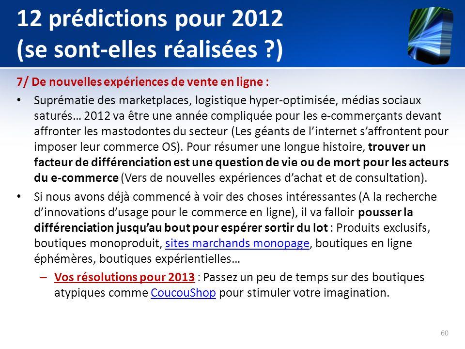 12 prédictions pour 2012 (se sont-elles réalisées ?) 7/ De nouvelles expériences de vente en ligne : Suprématie des marketplaces, logistique hyper-opt