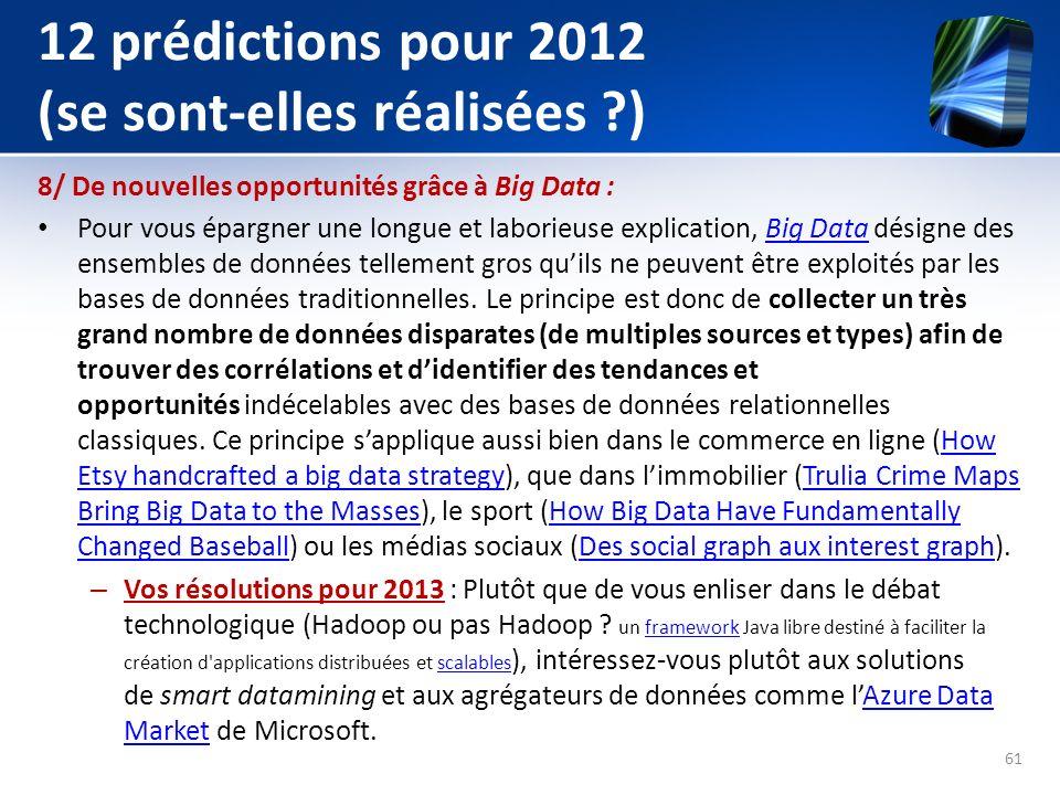 12 prédictions pour 2012 (se sont-elles réalisées ?) 8/ De nouvelles opportunités grâce à Big Data : Pour vous épargner une longue et laborieuse expli