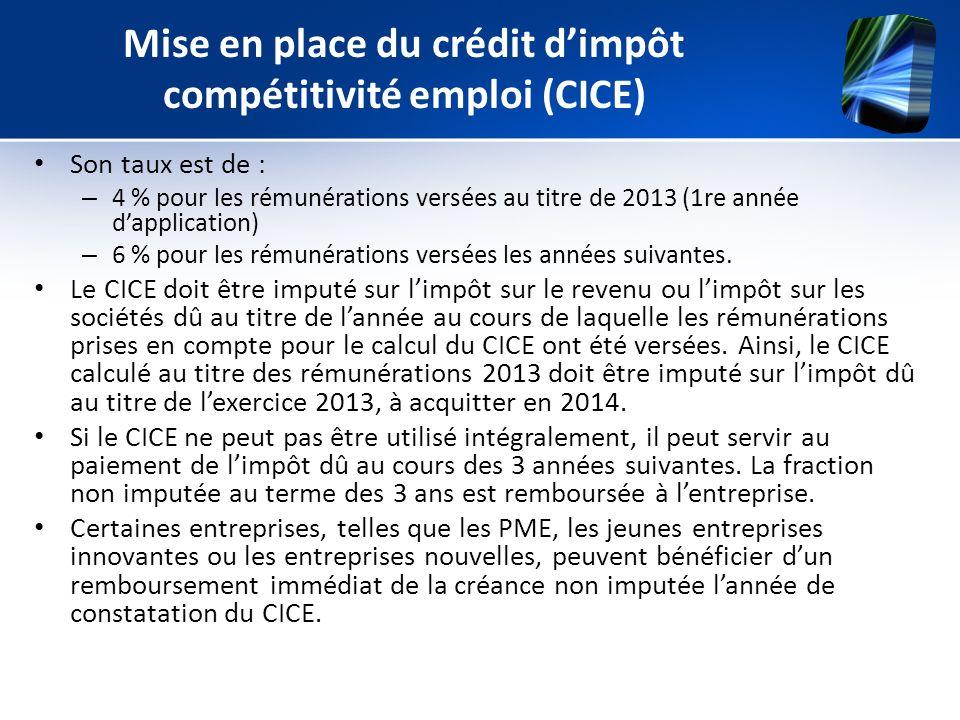 Mise en place du crédit dimpôt compétitivité emploi (CICE) Son taux est de : – 4 % pour les rémunérations versées au titre de 2013 (1re année dapplica