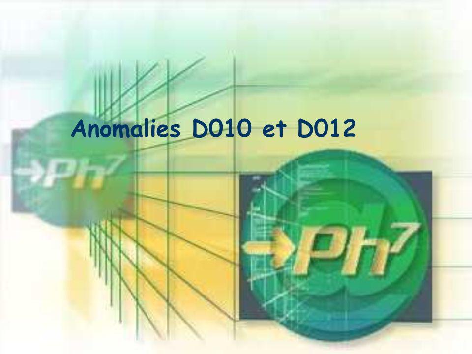 Anomalies D010 et D012