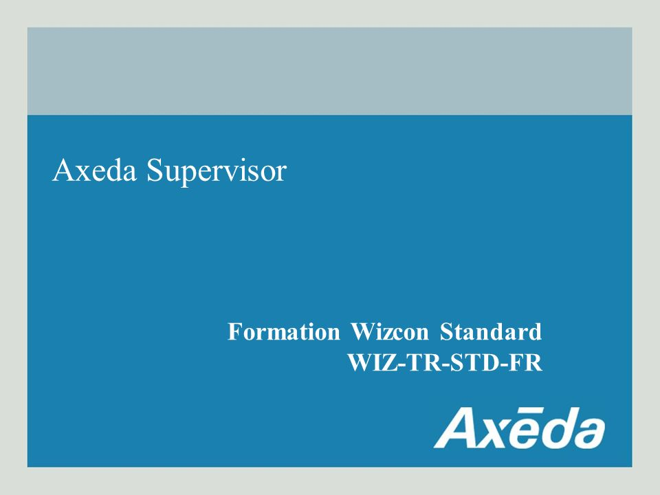 Axeda Supervisor Formation Wizcon Standard WIZ-TR-STD-FR