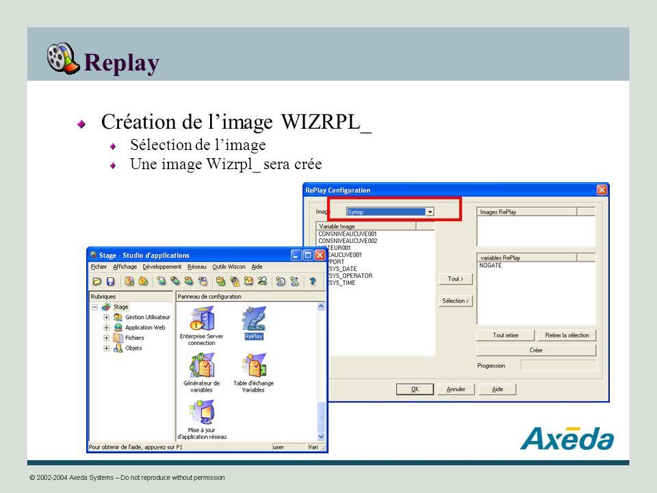 Replay Création de limage WIZRPL_ Sélection de limage Une image Wizrpl_ sera crée
