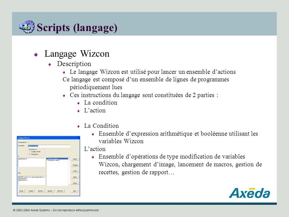 Scripts (langage) Langage Wizcon Description Le langage Wizcon est utilisé pour lancer un ensemble dactions Ce langage est composé dun ensemble de lig