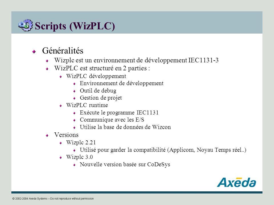Scripts (WizPLC) Généralités Wizplc est un environnement de développement IEC1131-3 WizPLC est structuré en 2 parties : WizPLC développement Environne