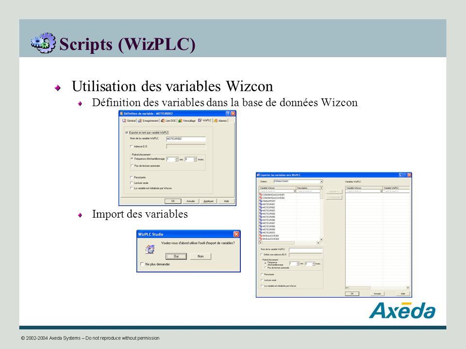 Scripts (WizPLC) Utilisation des variables Wizcon Définition des variables dans la base de données Wizcon Import des variables