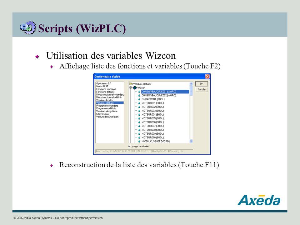 Scripts (WizPLC) Utilisation des variables Wizcon Affichage liste des fonctions et variables (Touche F2) Reconstruction de la liste des variables (Tou