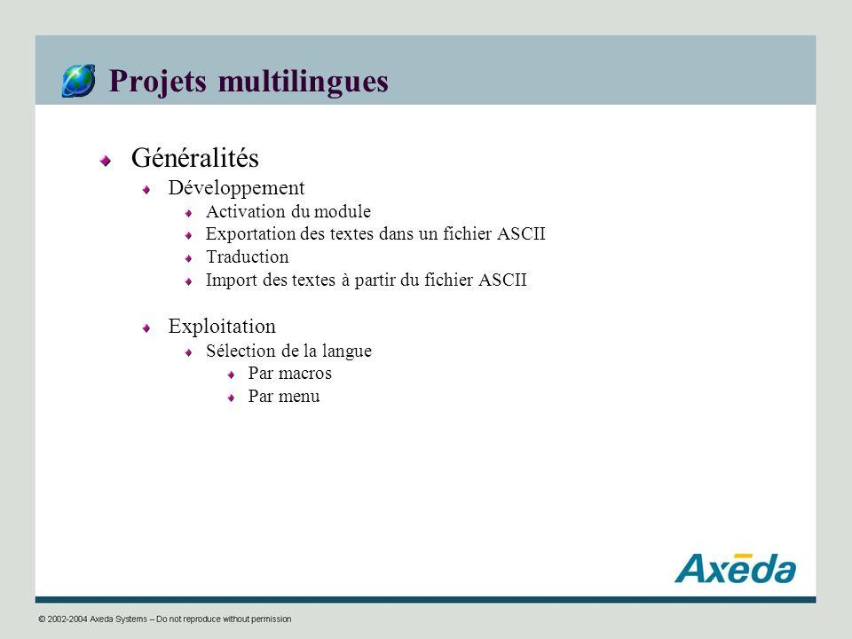 Projets multilingues Généralités Développement Activation du module Exportation des textes dans un fichier ASCII Traduction Import des textes à partir