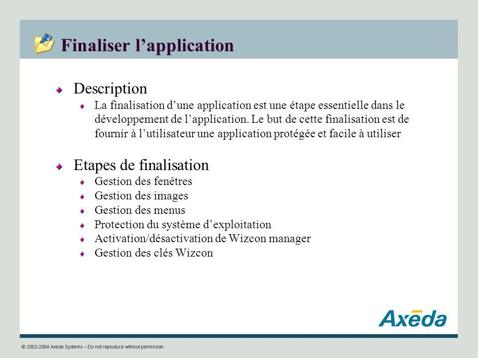 Finaliser lapplication Description La finalisation dune application est une étape essentielle dans le développement de lapplication. Le but de cette f